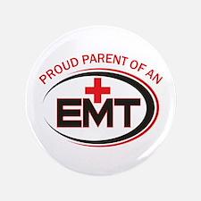 """PROUD PARENT OF EMT 3.5"""" Button"""