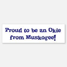Proud to be an Okie from Mus Bumper Bumper Bumper Sticker