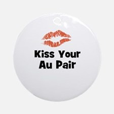 Kiss Your Au Pair Ornament (Round)
