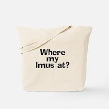 Where Imus at? - Tote Bag