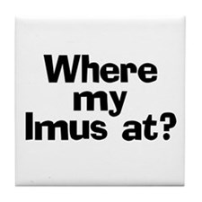 Where Imus at? - Tile Coaster