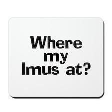 Where Imus at? - Mousepad