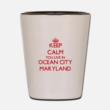 Keep calm you live in Ocean City Maryla Shot Glass