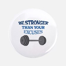 "BE STRONGER 3.5"" Button"