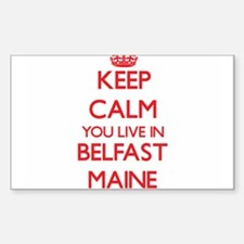 Keep calm you live in Belfast Maine Decal