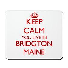 Keep calm you live in Bridgton Maine Mousepad