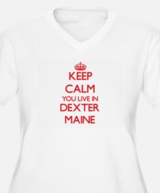 Keep calm you live in Dexter Mai Plus Size T-Shirt