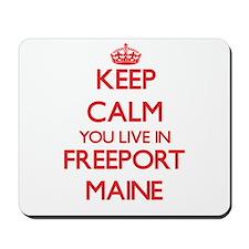 Keep calm you live in Freeport Maine Mousepad