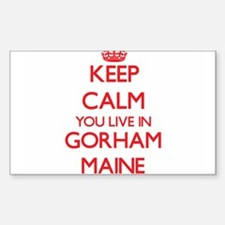 Keep calm you live in Gorham Maine Decal