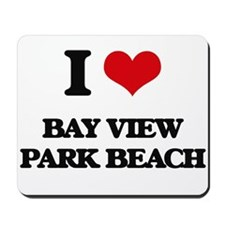 I Love Bay View Park Beach Mousepad