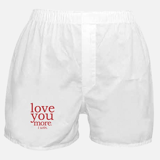love you more. I win. Boxer Shorts