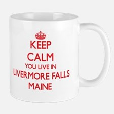 Keep calm you live in Livermore Falls Maine Mugs