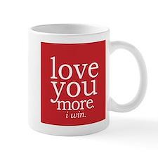 love you more.i win. Mugs