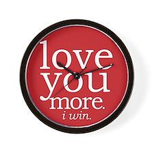 love you more.i win. Wall Clock