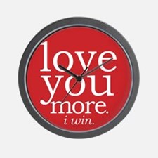 love you more.i win. Wall Clock