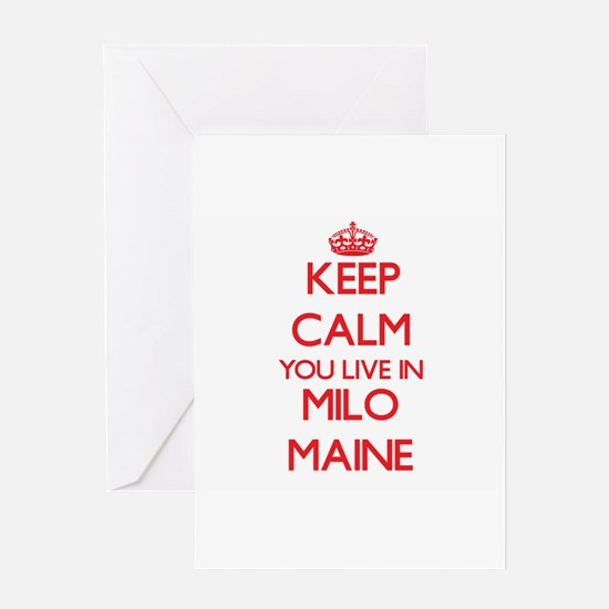 Keep calm you live in Milo Maine Greeting Cards