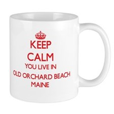 Keep calm you live in Old Orchard Beach Maine Mugs