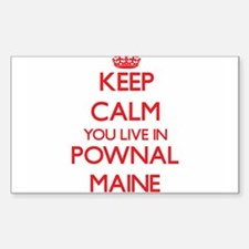 Keep calm you live in Pownal Maine Decal