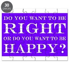 Do You Want To Be Right Or Happy? 006 Puzzle