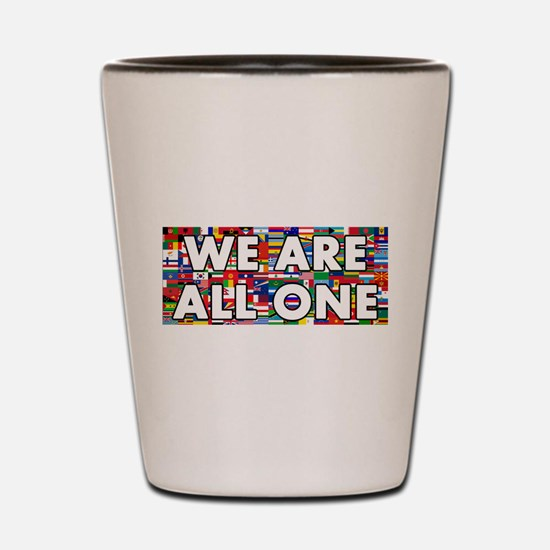 We Are All One 001 Shot Glass