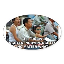 All I Do Is Nguyen, Nguyen, Nguyen No Matt Decal