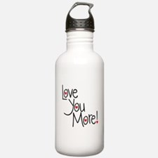 Love you more! Water Bottle