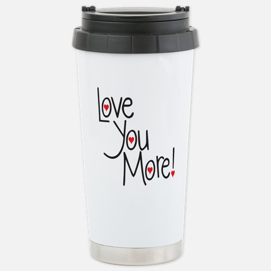 Love you more! Stainless Steel Travel Mug