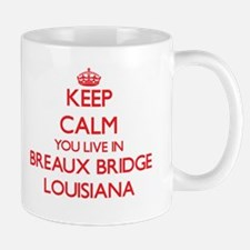 Keep calm you live in Breaux Bridge Louisiana Mugs