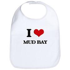 I Love Mud Bay Bib