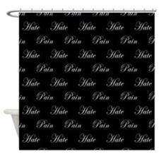 Pain and Hate Shower Curtain