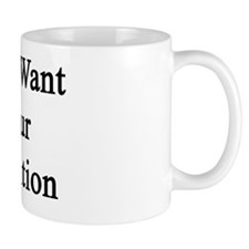 Yes I Want Your Attention  Small Mug