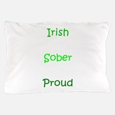 Irish Sober Proud Green St. Patricks D Pillow Case