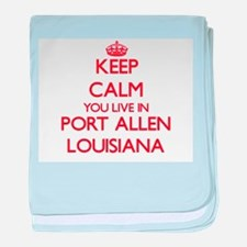 Keep calm you live in Port Allen Loui baby blanket