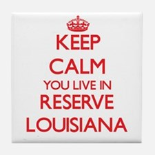 Keep calm you live in Reserve Louisia Tile Coaster