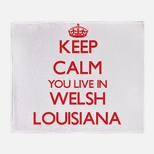 Keep calm you live in Welsh Louisian Throw Blanket