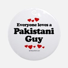 Everyone loves a Pakistani guy Ornament (Round)