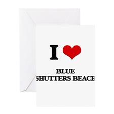 I Love Blue Shutters Beach Greeting Cards
