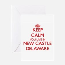 Keep calm you live in New Castle De Greeting Cards