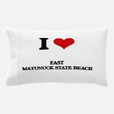 I Love East Matunuck State Beach Pillow Case