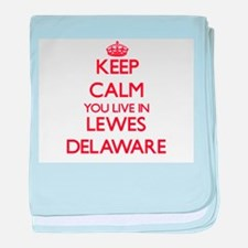 Keep calm you live in Lewes Delaware baby blanket