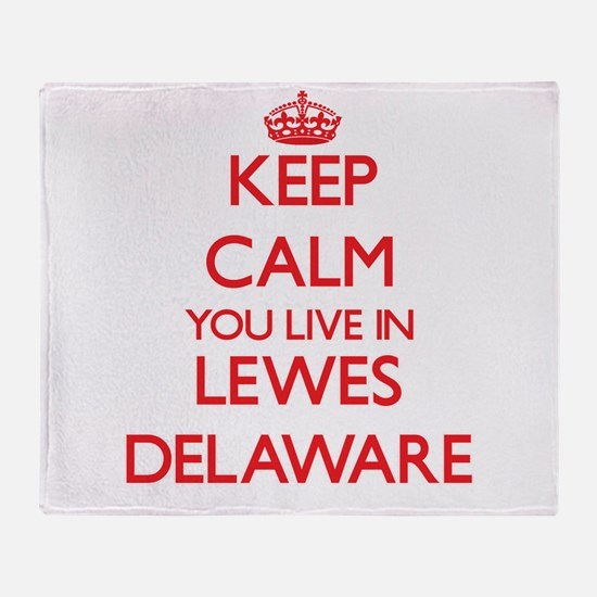 Keep calm you live in Lewes Delaware Throw Blanket