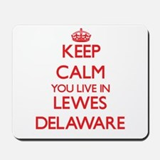 Keep calm you live in Lewes Delaware Mousepad