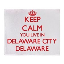 Keep calm you live in Delaware City Throw Blanket