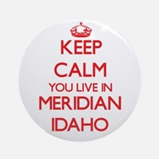 Keep calm you live in Meridian Id Ornament (Round)