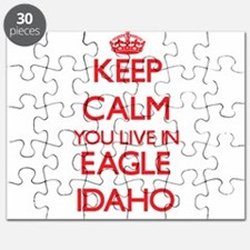 Keep calm you live in Eagle Idaho Puzzle