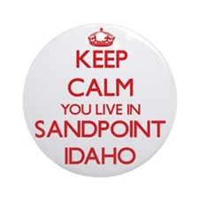 Keep calm you live in Sandpoint I Ornament (Round)