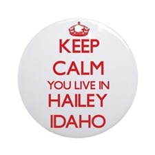 Keep calm you live in Hailey Idah Ornament (Round)