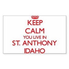 Keep calm you live in St. Anthony Idaho Decal