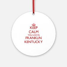 Keep calm you live in Franklin Ke Ornament (Round)