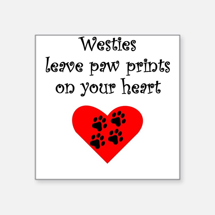 Westies Leave Paw Prints On Your Heart Sticker